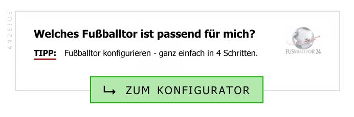 Fussballtor kaufen Kaisheim - Welches Fussballtor passt? Fussballtor-Konfigurator + Beratung